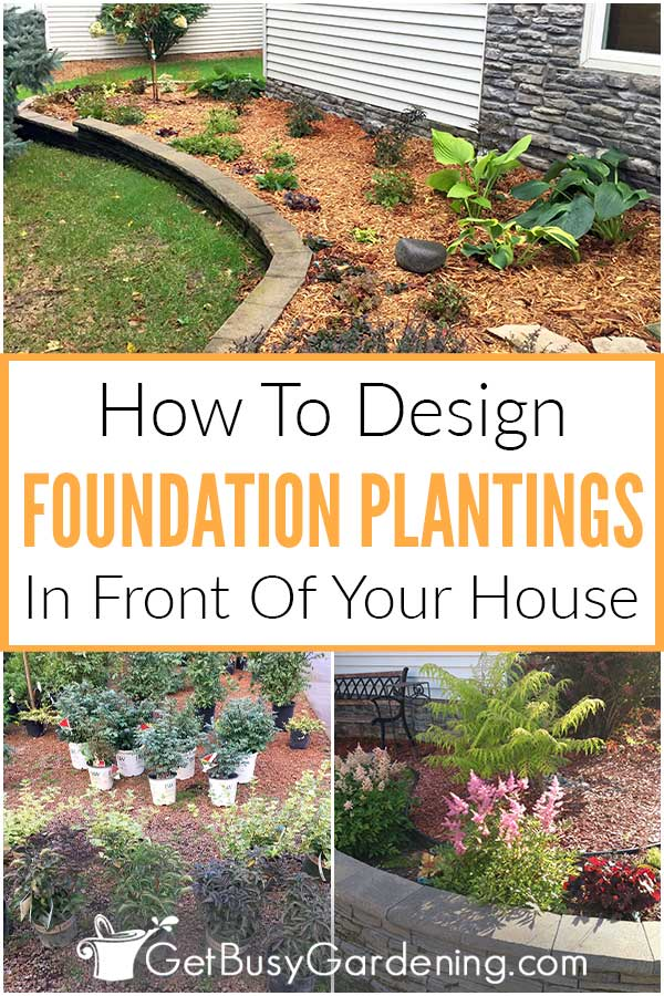 How To Design Foundation Plantings In Front Of Your House